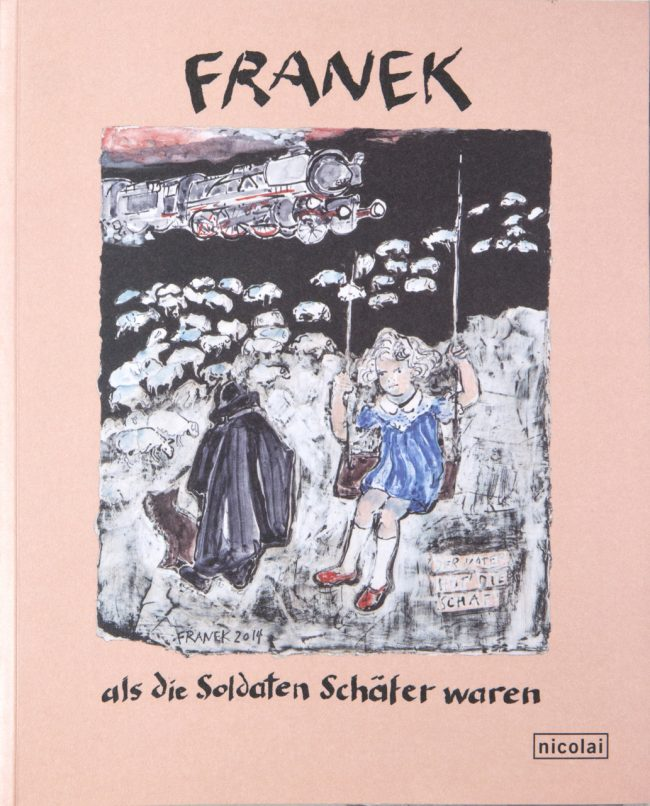 FRANEK als die  Soldaten Schäfer waren, nicolai Verlag